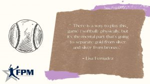 Lisa Fernandez Quote