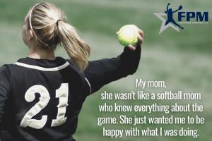 Copy of My mom, she wasn't like a softball mom