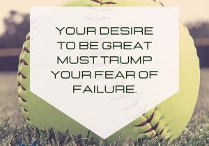Your desire to be great must trump your fear of failure.